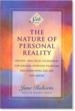 Seth the nature of personal reality