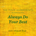 Always Do Your Best, don Miguel Ruiz, The Four Agreements